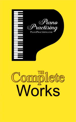 All Piano Works on Piano Practising